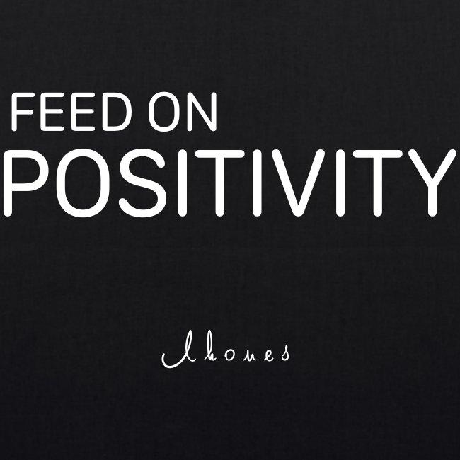 FEED ON POSITIVITY