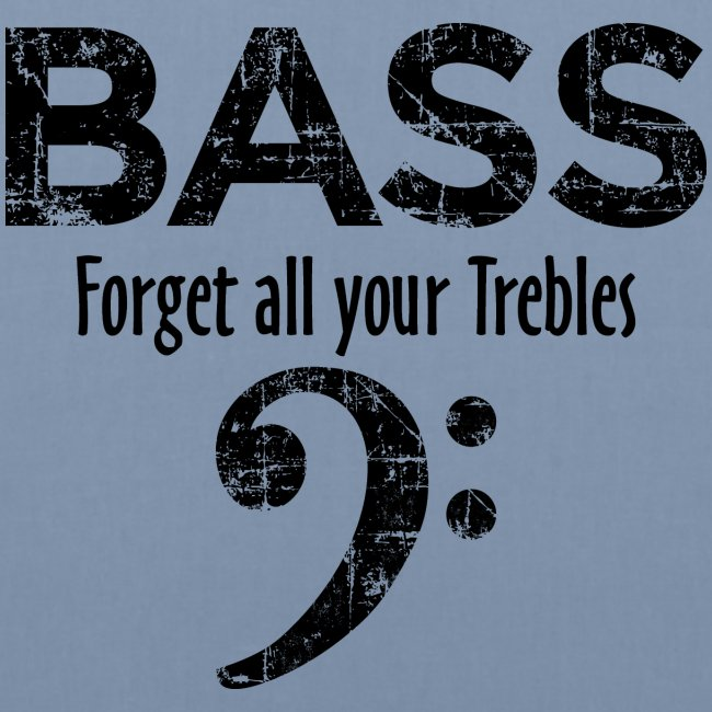 BASS Forget all your trebles (Vintage Schwarz)