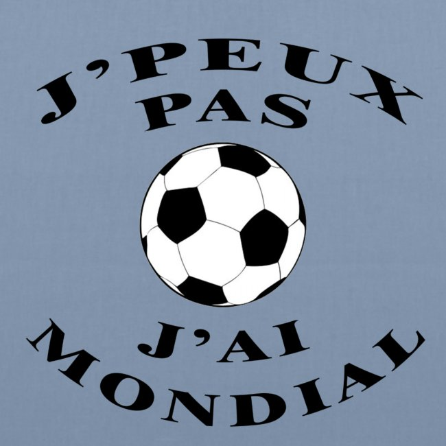 J PEUX PAS J AI MONDIAL