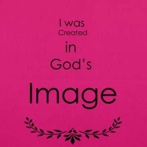 I was created in god's Image - EarthPositive Tote Bag
