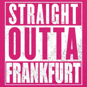 Straight Outta Frankfurt - EarthPositive Tote Bag