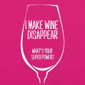 For all wine drinkers: I make wine disappear. - EarthPositive Tote Bag