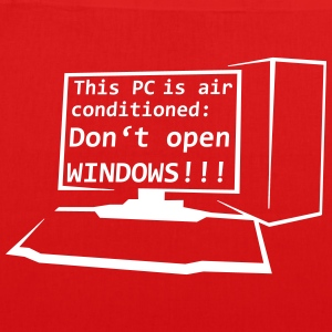 This PC is air conditioned: Don't open WINDOWS! - Bio-Stoffbeutel