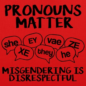Pronouns matter - misgendering is disrespectful - EarthPositive Tote Bag
