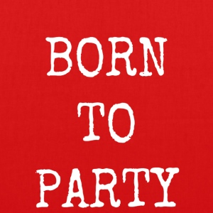 BORN TO PARTY - Bio stoffen tas