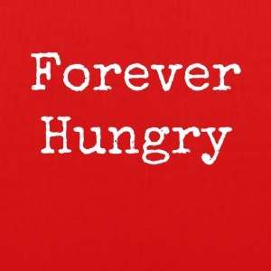 forever hungry - EarthPositive Tote Bag