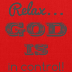 Relax God is in control - EarthPositive Tote Bag