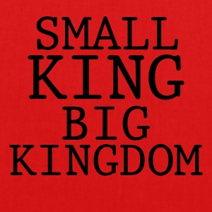 SMALL KING BIG KINGDOM - EarthPositive Tote Bag