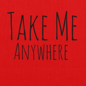 Take Me Anywhere - EarthPositive Tote Bag