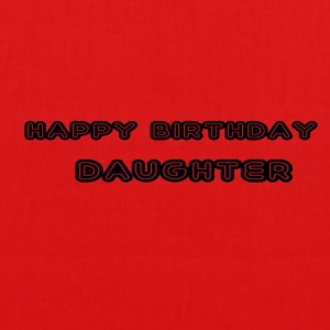 happy birthday daughter - EarthPositive Tote Bag