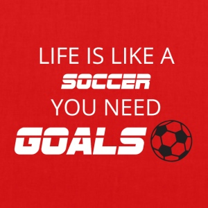 Football: Life is like a soccer. You need Goals! - EarthPositive Tote Bag