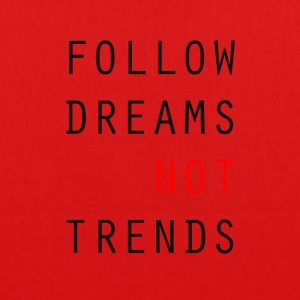 Følg Dreams NOT Trends - Øko-stoftaske