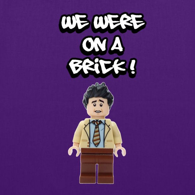 WE WERE ON A BREAK / BRICK