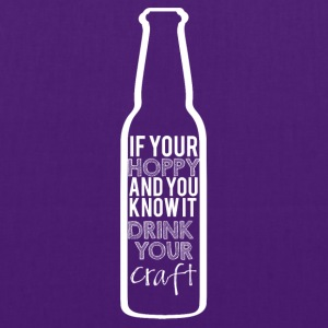 Beer - If your Hoppy and you know it ... - Tote Bag