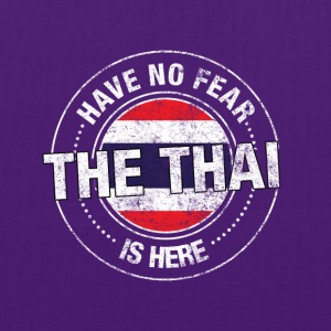 Have No Fear The Thai Is Here - Tygväska