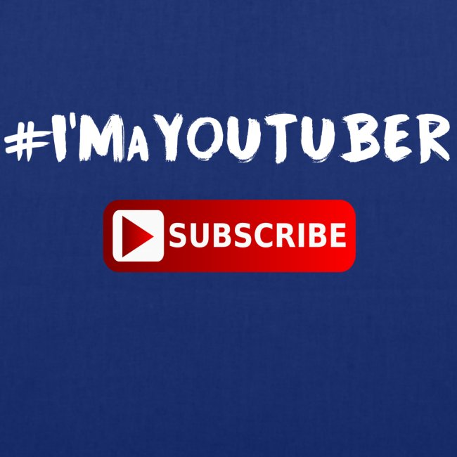 I'm a Youtuber : Subscribe