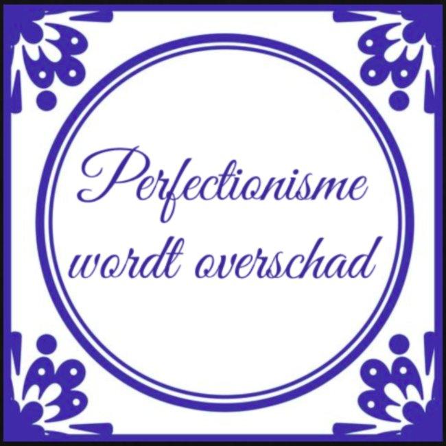 tegeltje perfectionisme
