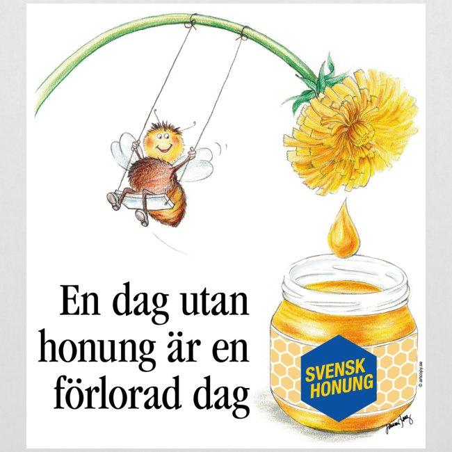 En dag utan honung är en förlorad dag