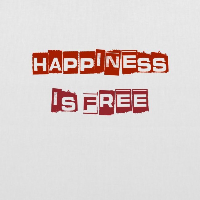HAPPINES IS FREE