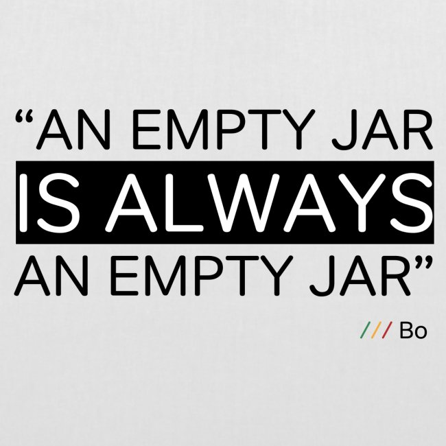 An empty jar is always an empty jar