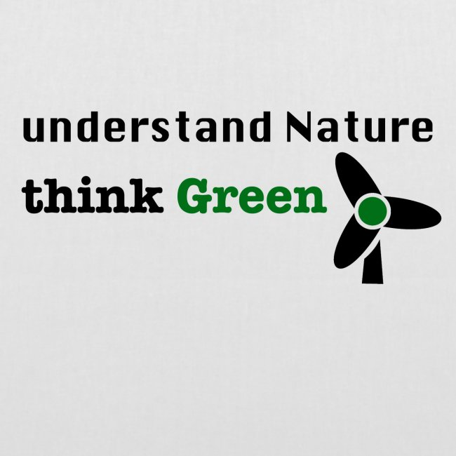 Understand Nature. Think Green!