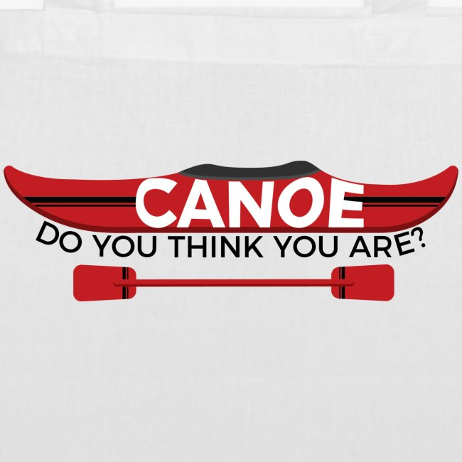 Canoe Do You Think You Are?