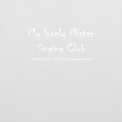 My lovely Mister Singing Club - Stoffbeutel