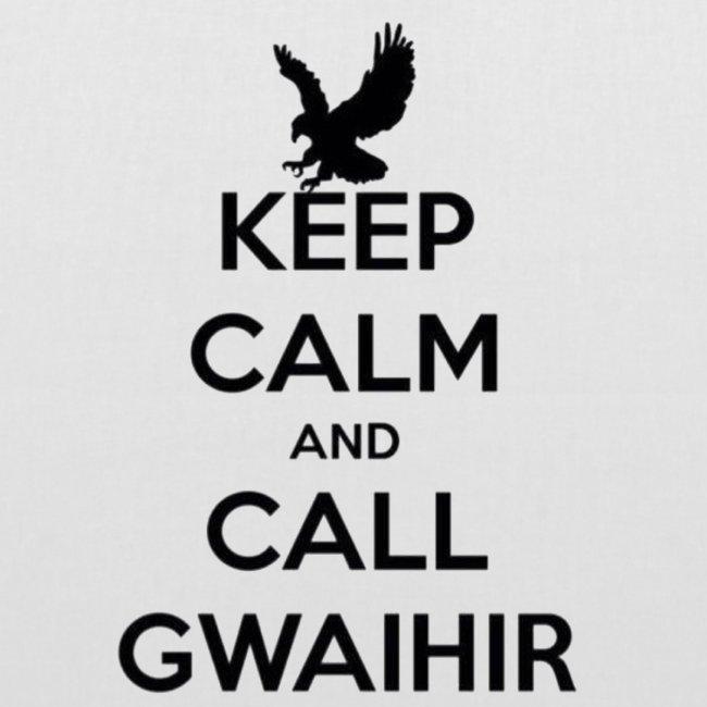 Keep Calm And Call Gwaihir