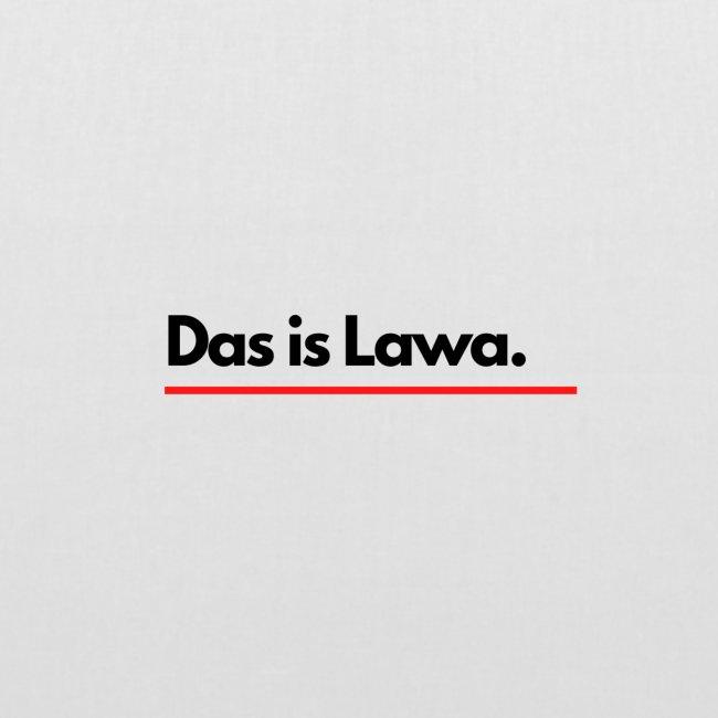 Das ist Lawa