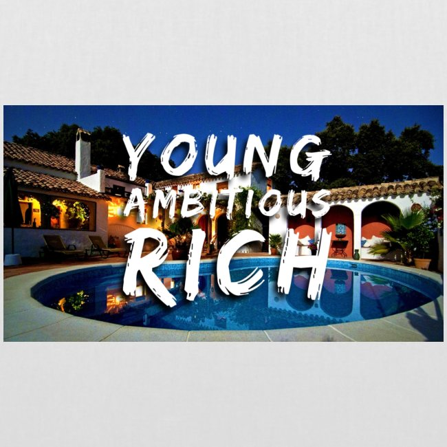 YOUNG, AMBITIOUS, YOUNG
