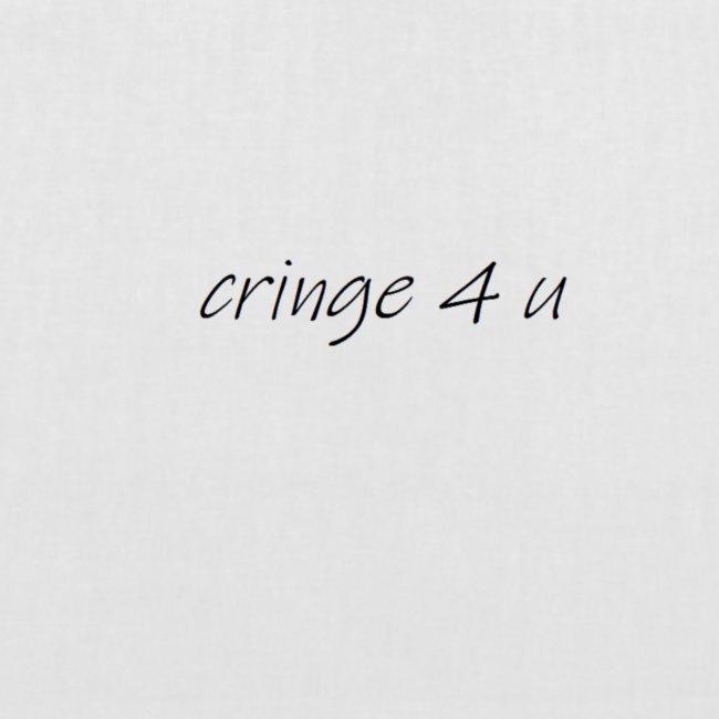 Cringe 4 U