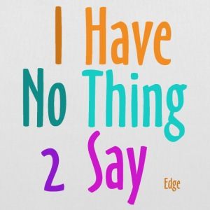I_have_nothing_to_say - Stoffbeutel
