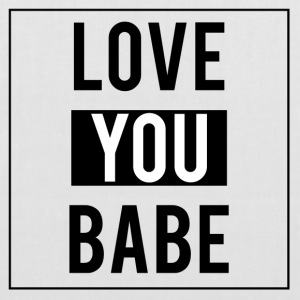 Love you babe - Tote Bag