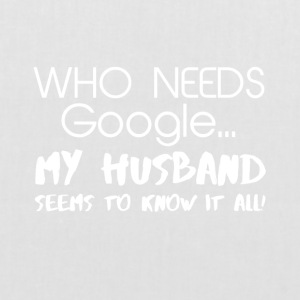 My husband knows everything! - Tote Bag