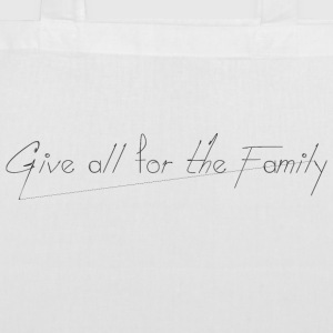 Give_all_for_the_Family_ - Stoffbeutel