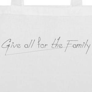 Give_all_for_the_Family_ - Bolsa de tela