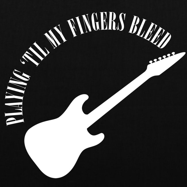 Playing 'Til My Fingers Bleed