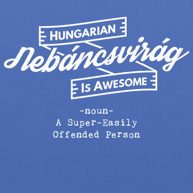 Nebáncsvirág - Hungarian is Awesome (white fonts)