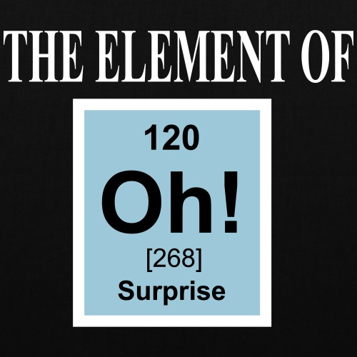 Oh! - The element of surprise - Stoffbeutel