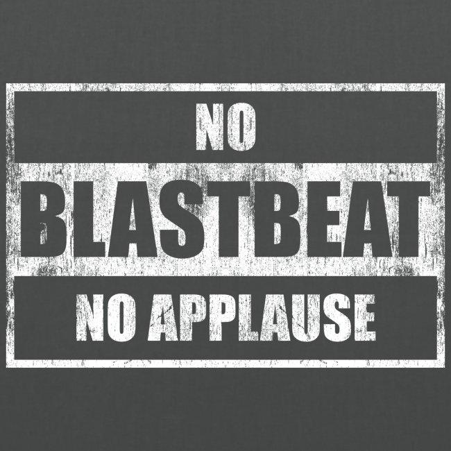 no blastbeat no applause – lustige Geschenkidee