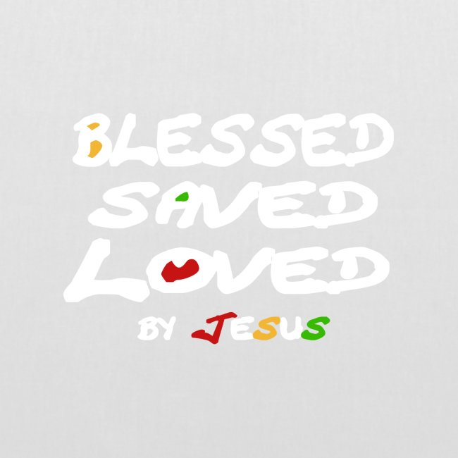Blessed Saved Loved by Jesus