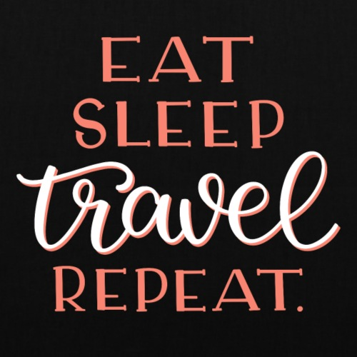Eat Sleep Travel Repeat. - Stoffbeutel