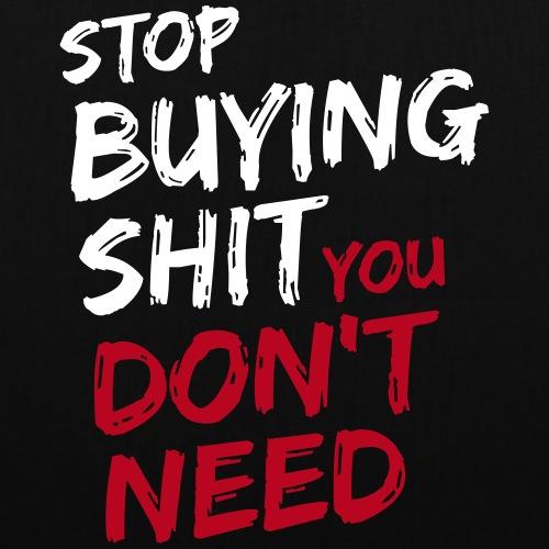 Stop Buying Shit - Tote Bag