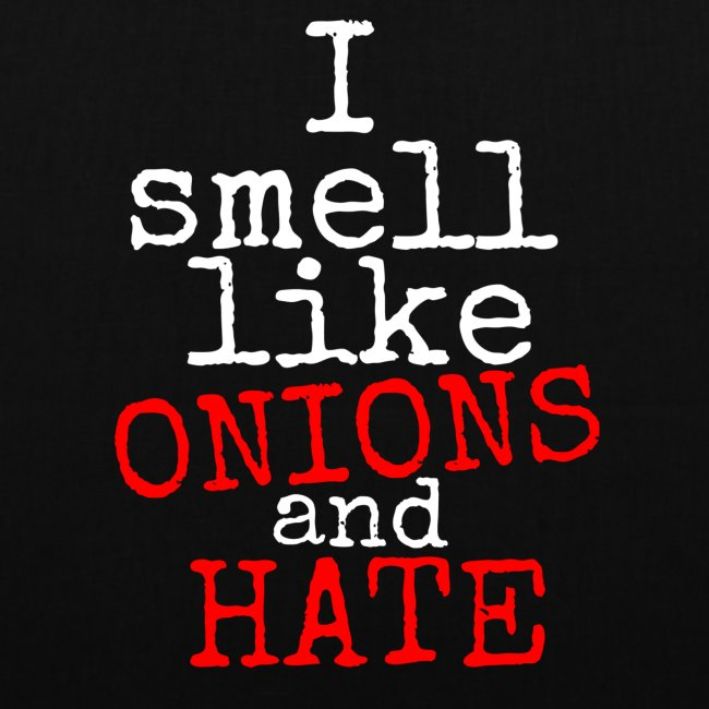 Onions & hate