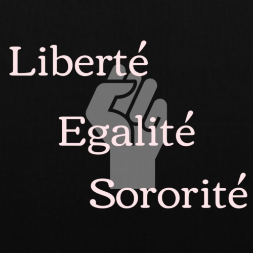 Liberte Egalite Sororite - Tote Bag