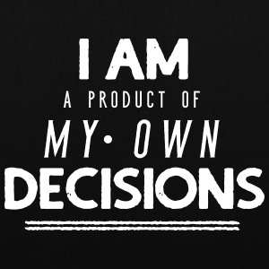 I am a product of my own decisions - Stoffbeutel