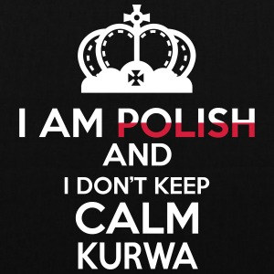 I am Polish and i dont keep calm Kurwa! - Tas van stof