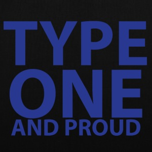 Type one and proud - Tote Bag