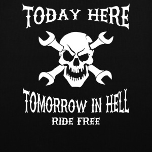 Today here, tomorrow in hell - Tote Bag