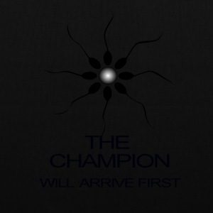 THE CHAMPION WILL ARRIVE FIRST - Tote Bag